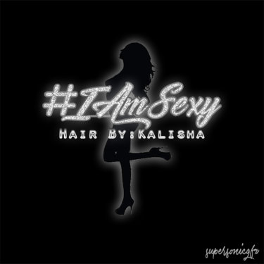 #IAMSexy Hair
